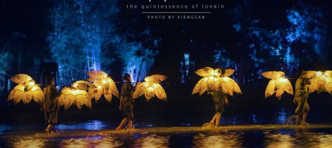 Quintessence of Tonkin – A show that define wonder